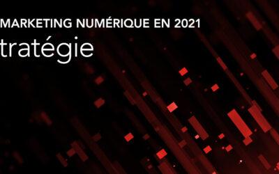 LES PRÉVISIONS DU MARKETING NUMÉRIQUE POUR 2021